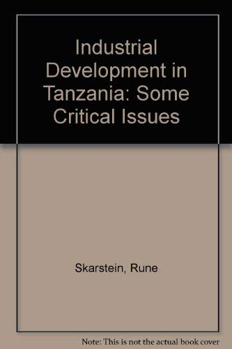 9789171062543: Industrial Development in Tanzania: Some Critical Issues