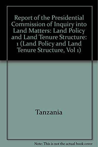 Report of The Presidential Commission of Inquiry Into Land Matters: Volume 1: Land Policy and Land ...