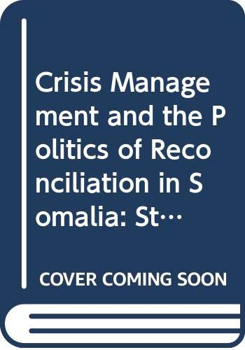 9789171063564: Crisis Management and the Politics of Reconciliation in Somalia: Statements from the Uppsala Forum, 17-19 January 1994