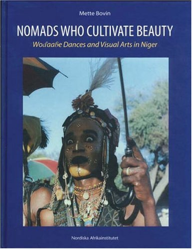 9789171064677: Nomads Who Cultivate Beauty: Wodaabe Dances and Visual Arts in Niger