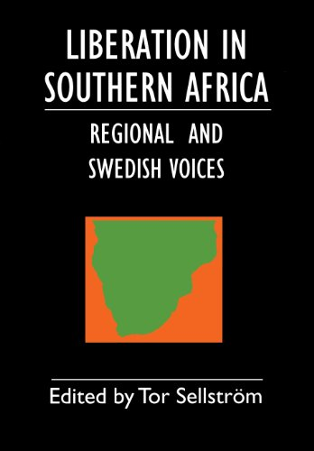 Liberation in Southern Africa - Regional and: Sellstr?m, Tor