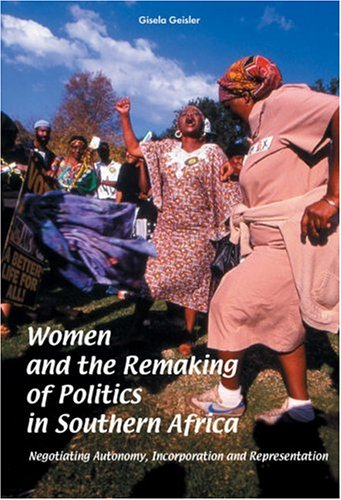 9789171065155: Women and the Remaking of Politics in Southern Africa: Negotiating Autonomy, Incorporation and Representation