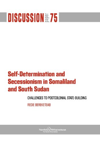 9789171067258: Self-Determination and Secessionism in Somaliland and South Sudan: Challenges to Postcolonial State-Building