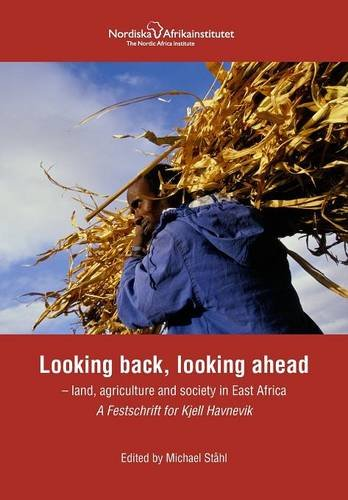 9789171067746: Looking back, looking ahead - land, agriculture and society in East Africa, A Festschrift for Kjell Havnevik