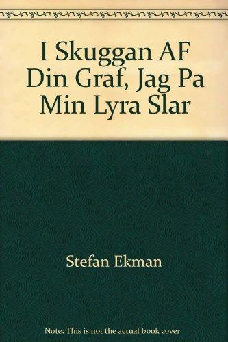 I Skuggan AF Din Graf, Jag Pa: Stefan Ekman