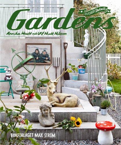 Swedish Details Gardens (Hardback): Annika Huett, Ulf Huett Nilsson