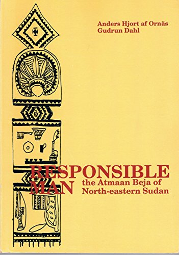 Responsible Man: Atmaan Beja of North-eastern Sudan (Stockholm studies in social anthropology): ...