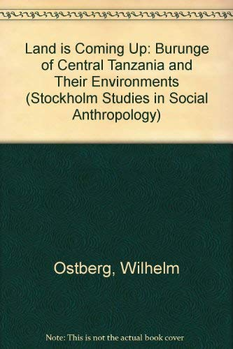 9789171534040: Land Is Coming Up: The Burunge of Central Tanzania and Their Environments (Stockholm Studies in Social Anthropology)