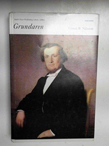 Grundaren : [André Oscar Wallenberg (1816-1886)]: Nilsson, Göran B.