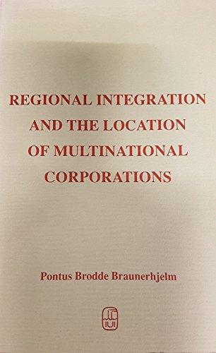 Regional Integration and the Location of Multinational Corporations: Braunerhjelm, Pontus Brodde