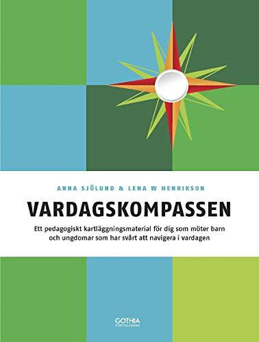 9789172059771: Vardagskompassen : ett pedagogiskt kartl�ggningsmaterial f�r dig som m�ter barn och ungdomar som har sv�rt att navigera i vardagen