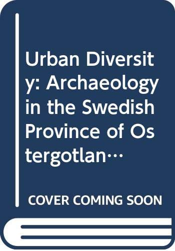 9789172092655: Urban Diversity: Archaeology in the Swedish Province of Ostergotland