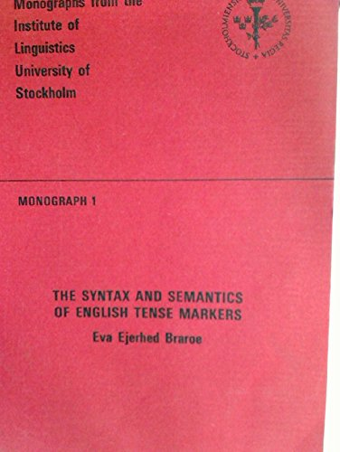 9789172220737: The syntax and semantics of English tense markers (Monographs from the Institute of Linguistics, University of Stockholm 1)