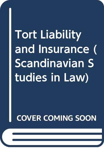 Tort Liability and Insurance (Scandinavian Studies in: Unknown