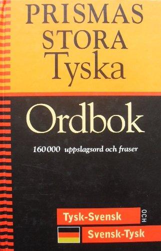9789172271500: Prismas stora tyska ordbok : tysk-svensk, svensk-tysk : 160000 uppslagsord och fraser