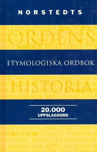 9789172274297: Norstedts Etymologiska Ordbok / Swedish Etymological Dictionary (Swedish Edition)