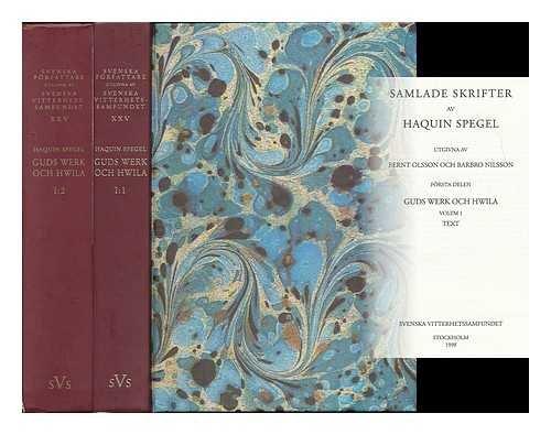 9789172300729: Samlade skrifter / av Haquin Spegel ; uitgivna av Bernt Olsson och Barbro Nilsson [complete in 2 volumes - Language: Swedish]