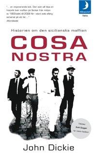 Cosa nostra : historien om den sicilianska: Dickie, John