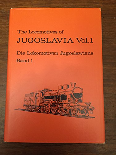 9789172660120: The locomotives of Jugoslavia =: Die Lokomotiven Jugoslawiens