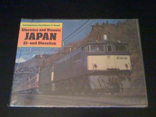 9789172660557: ELECTRICS AND DIESELS JAPAN - LOCOMOTIVES ELECTRIQUES ET DIESEL - EL- UND DIESELLOK