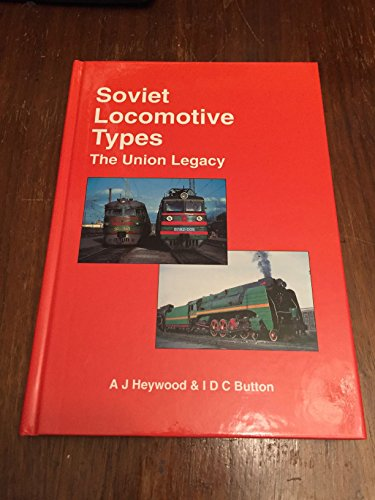Soviet Locomotive Types: The Union Legacy: Ian D. C.