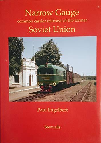 9789172661882: Narrow Gauge Common Carrier Railways of the former Soviet Union