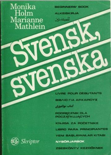 Svensk, Svenska: Nyborjarbok (Svenskkursen) (Swedish Language): Holm, Monika; Mathlein, Marianne