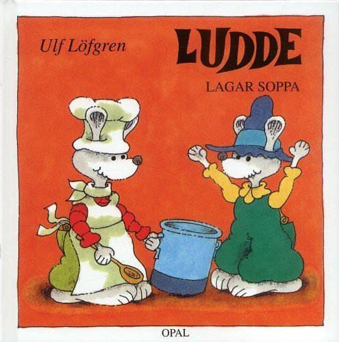 9789172992009: Ludde Lagar Soppa (Ludde) (Ludde)