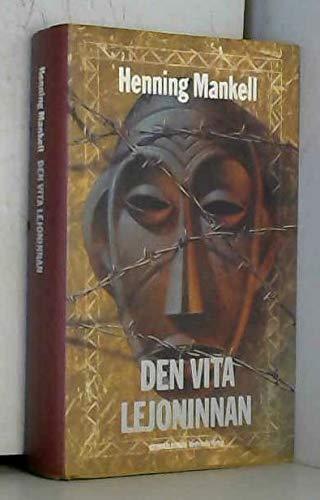 Den vita lejoninnan: Kriminalroman: Henning Mankell