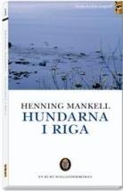 Hundarna i Riga: Kriminalroman: Henning Mankell