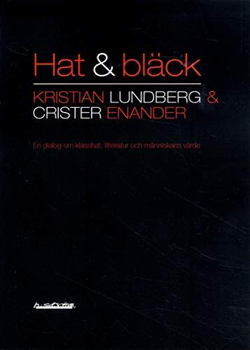 9789173271868: Hat & bl�ck : en dialog om klasshat, litteratur och m�nniskans v�rde