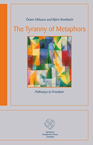 The Tyranny of Metaphors : Pathways to: Östen Ohlsson