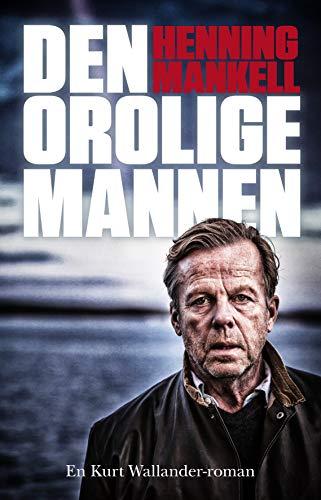 9789173434607: Den orolige mannen: en Kurt Wallander-roman