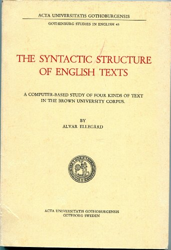 9789173460514: The syntactic structure of English texts: A computer-based study of four kinds of text in the Brown university corpus (Gothenburg studies in English)