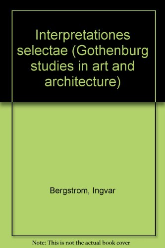 9789173460576: Interpretationes selectae (Gothenburg studies in art and architecture)
