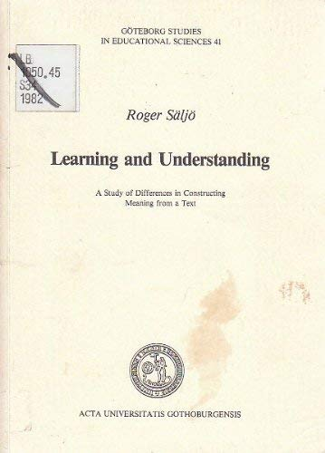 Learning and Understanding (Goteborg studies in educational sciences): Saljo, Roger