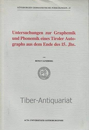 Untersuchungen zur Graphemik und Phonemik eines Tiroler Autographs aus dem Ende des 15. Jhs. - Sandberg, Bengt