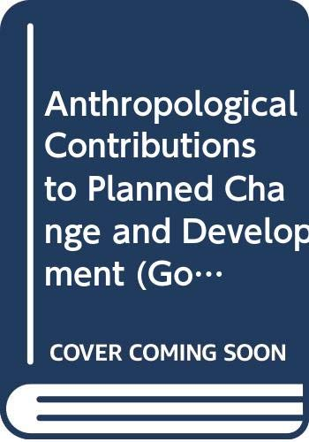 9789173461566: Anthropological Contributions to Planned Change and Development (Gothenburg Studies in Social Anthropology, Vol 8)