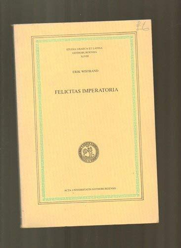FELICITAS IMPERATORIA: WISTRAND, E.