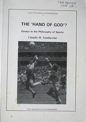 """9789173463799: The """"hand of God""""?: Essays on the philosophy of sports (Acta philosophica Gothoburgensia)"""