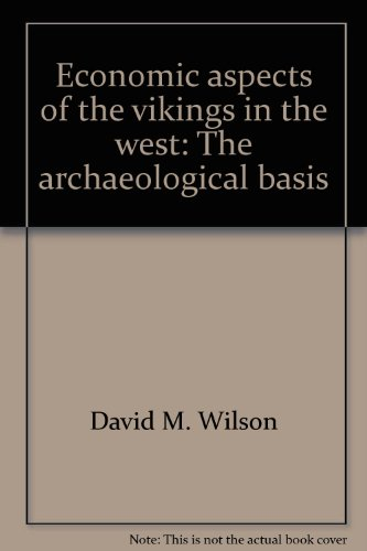 Economic aspects of the Vikings in the West-the archaeological basis: Wilson, David M.