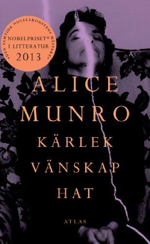 Kärlek, vänskap, hat: Alice Munro