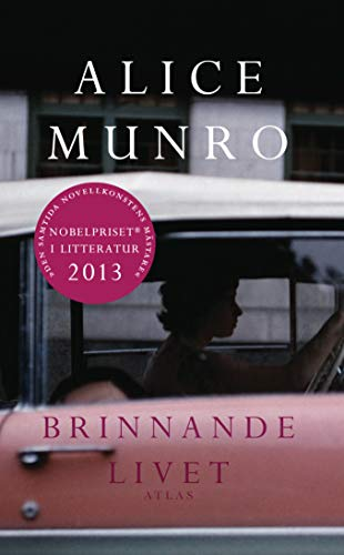 Brinnande livet: Alice Munro