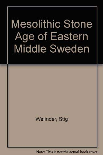 9789174020410: The Mesolithic stone age of eastern middle Sweden (Antikvariskt arkiv ; 65)