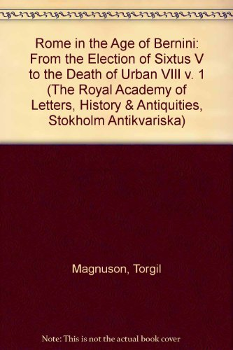Rome In The Age Of Bernini Volume: Magnuson, Torgil
