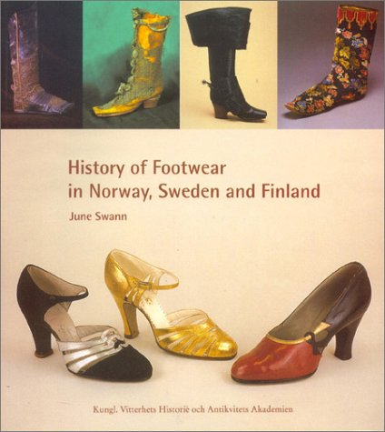 9789174023237: History of Footwear in Norway, Sweden and Finland: Prehistory to 1950