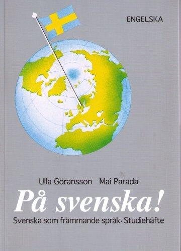 På svenska! studiehäfte engelska: Ulla Gransson Mai Parada