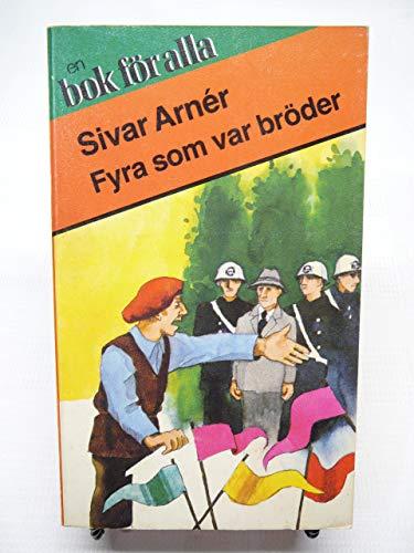 FYRA SOM VAR BRODER (SWEDEN): SIVAR ARNER