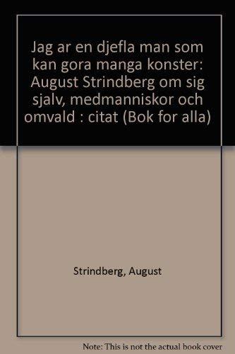 9789174487770: Jag är en djefla man som kan göra många konster: August Strindberg om sig själv, medmänniskor och omväld : citat (Bok för alla) (Swedish Edition)