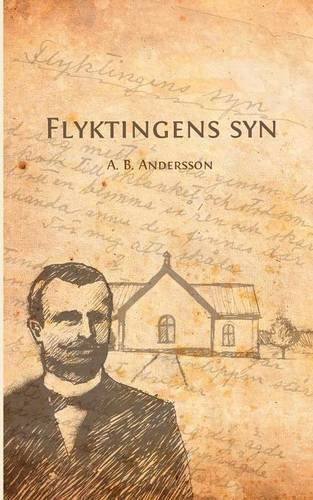 Flyktingens syn (Swedish Edition): Andersson, A.B